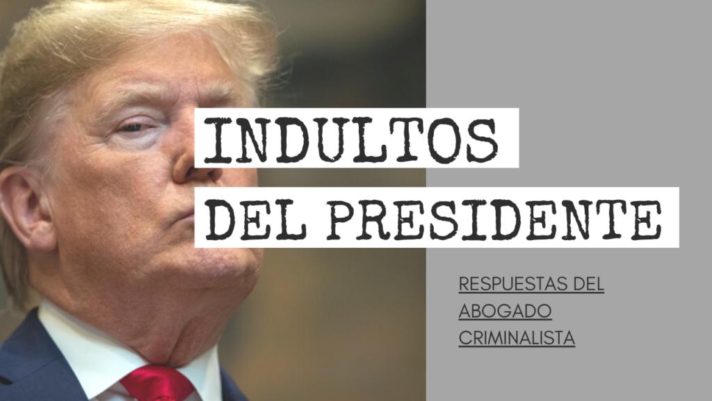 INDULTOS DEL PRESIDENTE