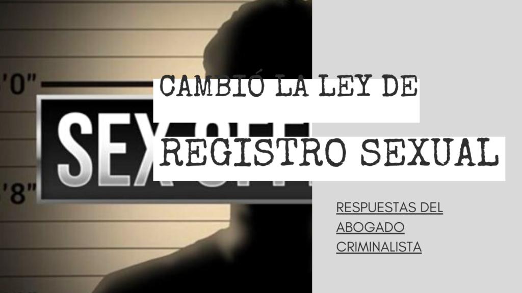CAMBIADO LA LEY DE REGISTRACIÓN SEXUAL