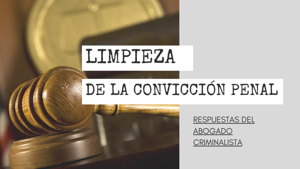 BUSCAR UNA LIMPIEZA DE LA CONVICCIÓN PENAL