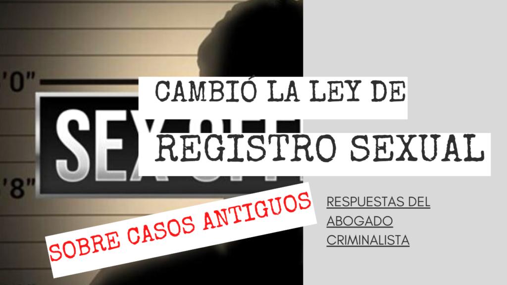 CAMBIO DE LEY DE REGISTRACIÓN SEXUAL A CASOS ANTIGUOS
