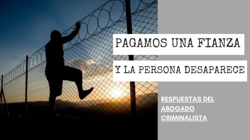 PAGAMOS UNA FIANZA Y LA PERSONA DESAPARECE