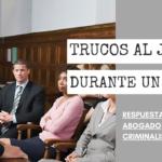 ¿SE PUEDEN HACER TRUCOS AL JURADO DURANTE UN JUICIO?