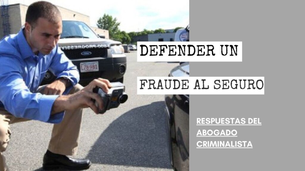DEFENDER UN FRAUDE AL SEGURO