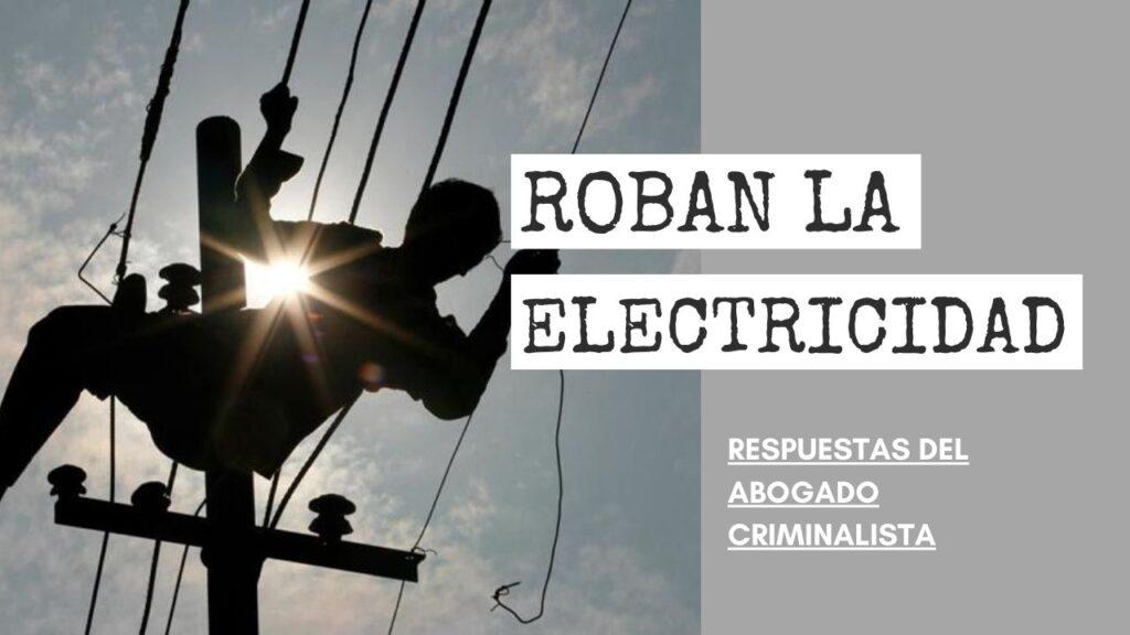 ROBAN LA ELECTRICIDAD