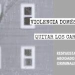 ¿PUEDE LA VÍCTIMA DE VIOLENCIA DOMÉSTICA QUITAR LOS CARGOS?