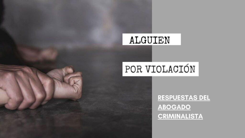¿PUEDEN APRESAR A ALGUIEN POR VIOLACIÓN DE UNA NIÑA DE 15 AÑOS?