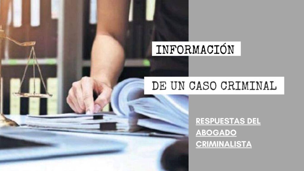 ¿SE PUEDE OBTENER INFORMACIÓN DE UN CASO CRIMINAL DE OTRA PERSONA?