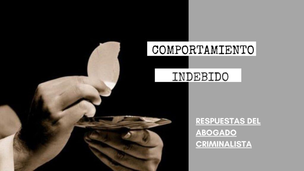 COMPORTAMIENTO INDEBIDO ANTES MENORES DE EDAD