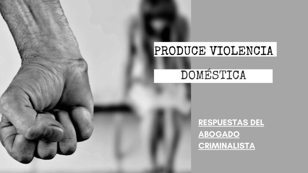 ¿CUÁNDO SE PRODUCE VIOLENCIA DOMÉSTICA Y QUÉ ES UN STRIKE?
