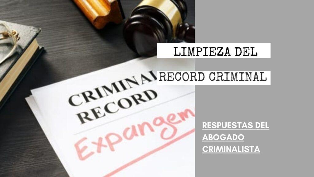 ¿ES NECESARIO HABLAR CON EL FISCAL PARA UNA LIMPIEZA DEL RECORD CRIMINAL?