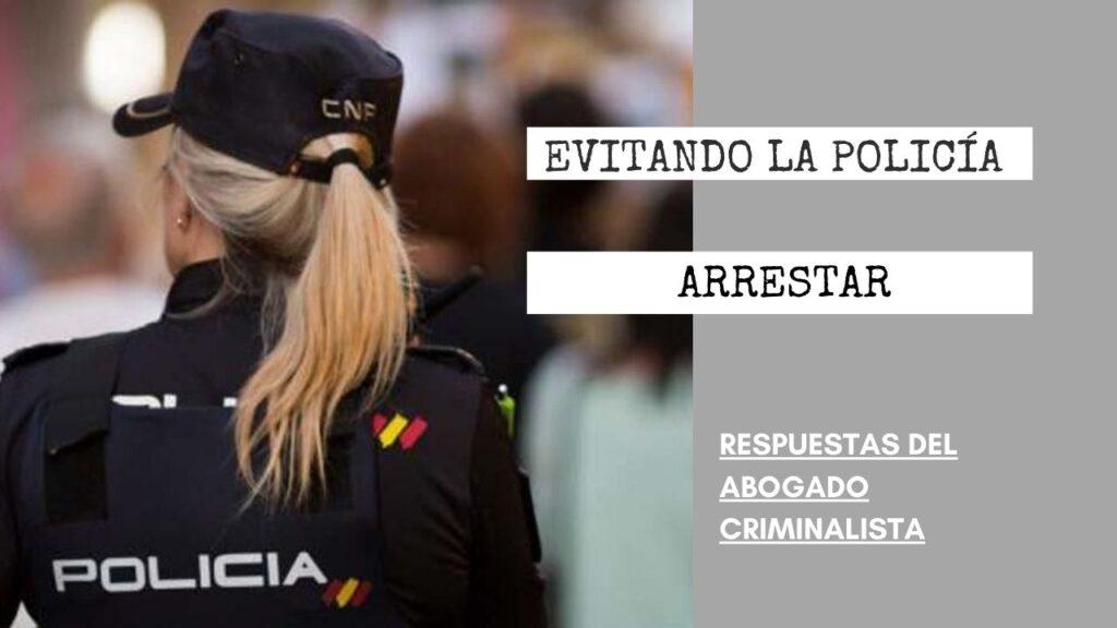 ¿ESTÁ EVITANDO LA POLICÍA ARRESTAR A LAS PERSONAS?