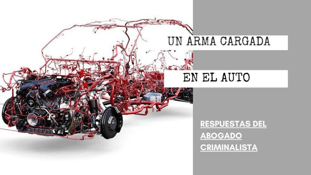 ¿QUÉ PASA SI HAY UN ACCIDENTE Y SE DESCUBRE UN ARMA CARGADA EN EL AUTO?