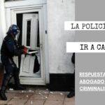 ¿TIENE EL DERECHO LA POLICÍA DE IR A CASA DE ALGUIEN A ARRESTARLO?